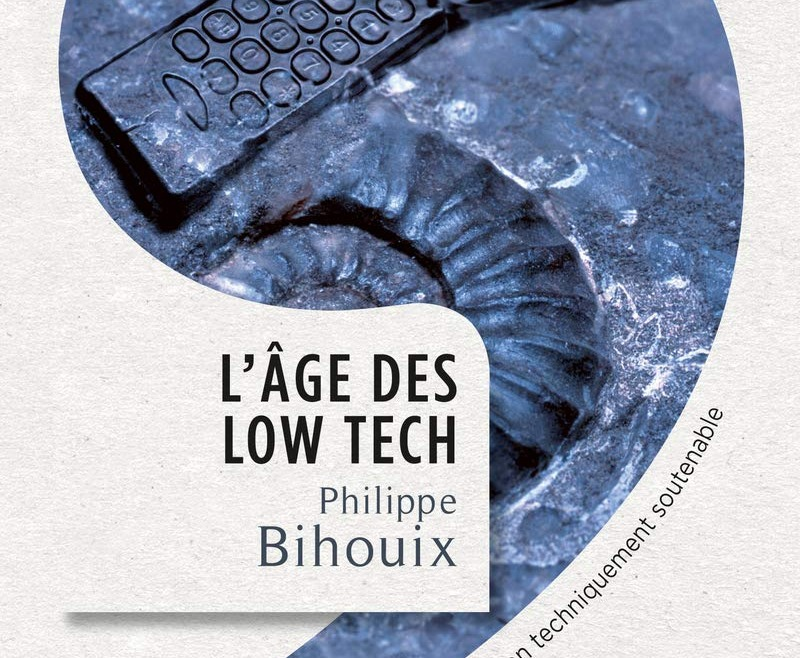 L'age des Low-Tech ?